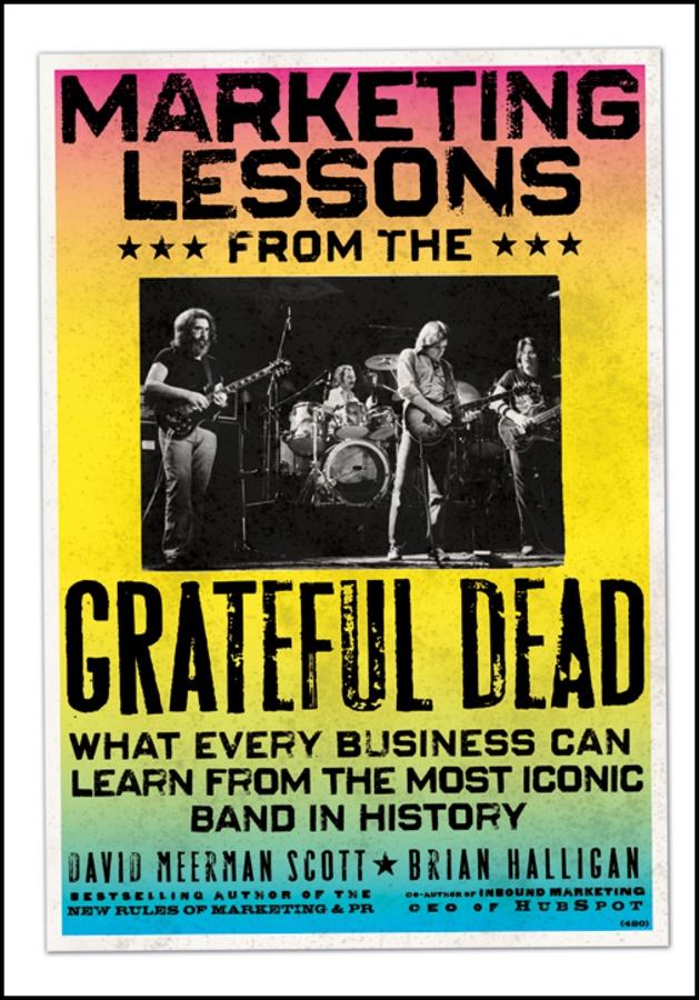 Marketing Lessons From The Grateful Dead | David Meerman Scott
