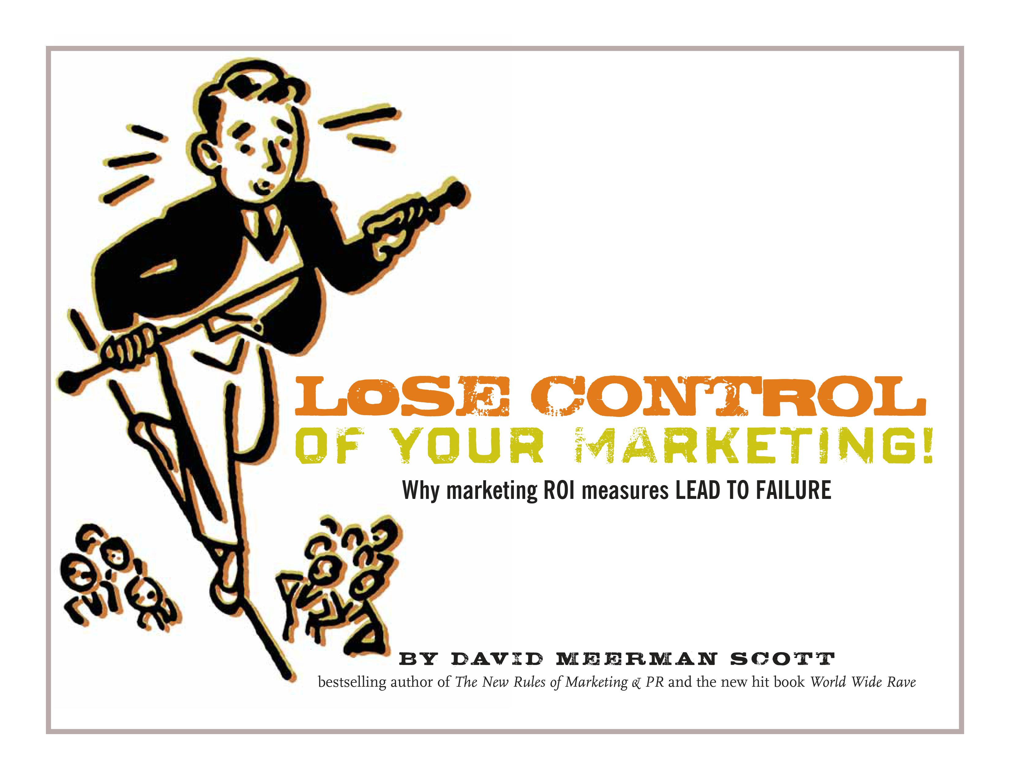 Lose Control of Your Marketing!