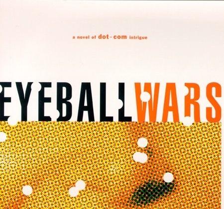 Eyeball Wars   David Meerman Scott