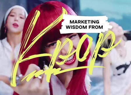 marketing wisdom from Kpop